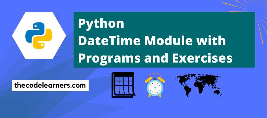 Python DateTime module with programs and exercises