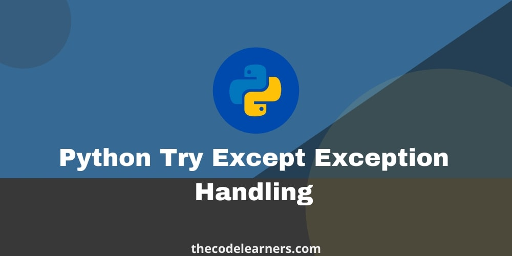 Python Try Except Exception Handling