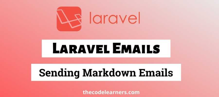 How to Send Email Using Laravel with Mailable Markdown Class
