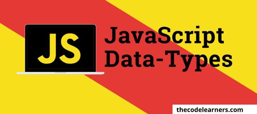 Javascript Data-Types | strings, string-literals, boolean, null and numbers