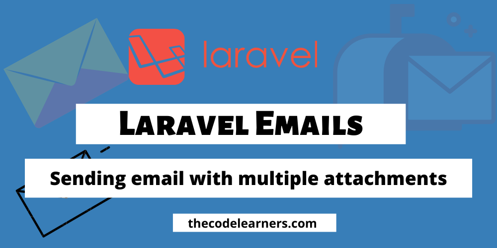 Laravel Sending emails with multiple attachments