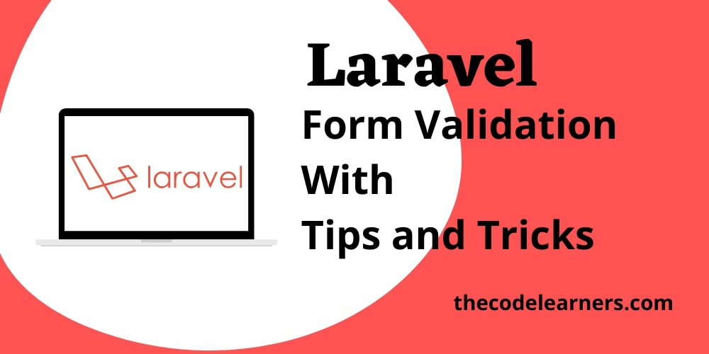 PHP Laravel Form Validation with Tips and Tricks