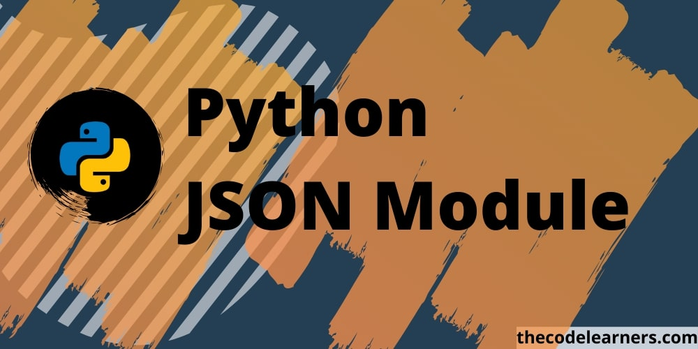 Python JSON Module, json.dumps( ) and json.load()