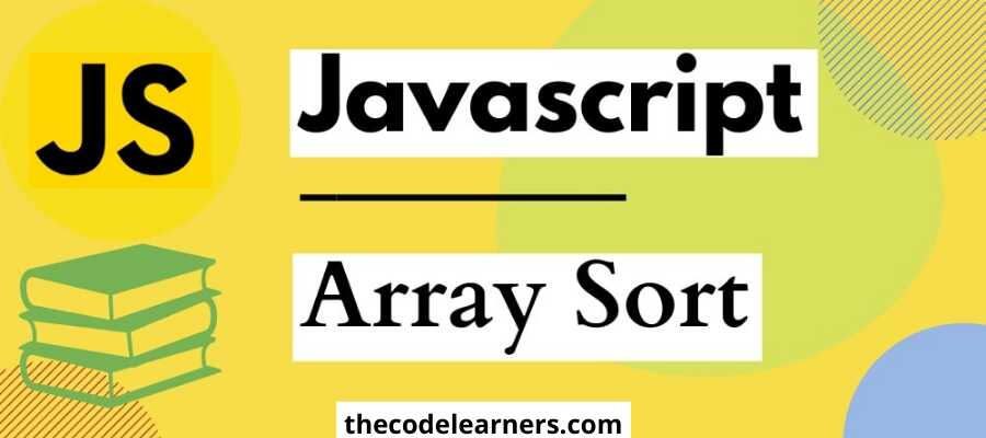 JavaScript Sorting Array | sort(), reverse() with examples