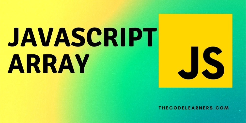Javascript Array - creating - inserting items using push method - accessing deletion of array items