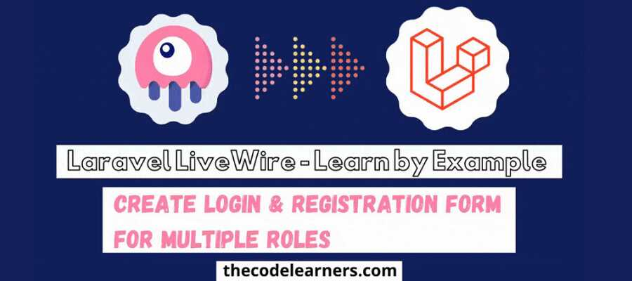 Laravel Livewire | Login & Dynamic Registration Form for Multiple Roles