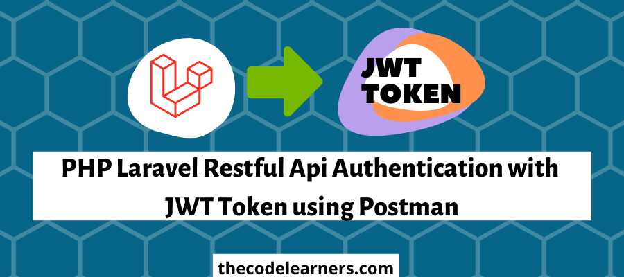 PHP Laravel Restful Api Authentication with JWT Token using Postman
