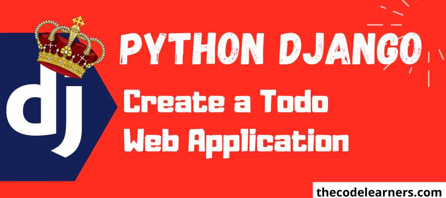 Python Django Projects | Create a Todo Web Application