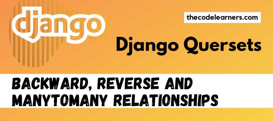 Django Querysets - Backward - Reverse and ManyToMany Relationships