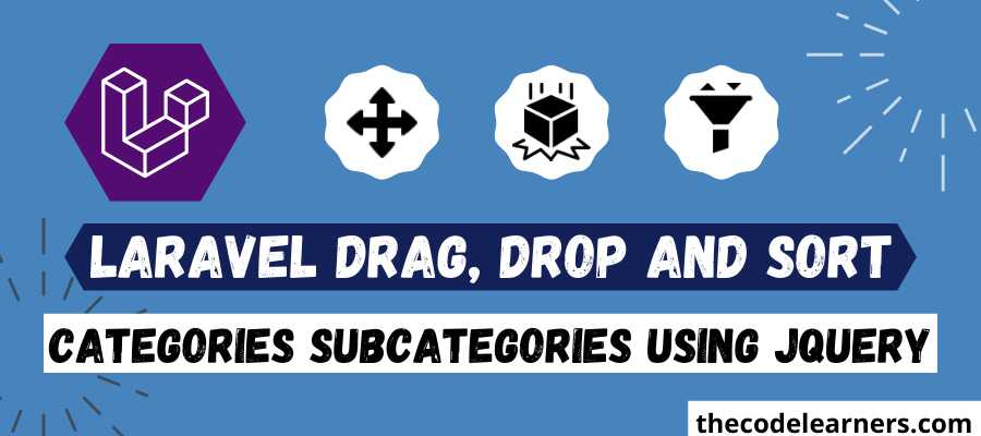 Laravel Categories SubCategories Drag, Drop and Sort using JQuery