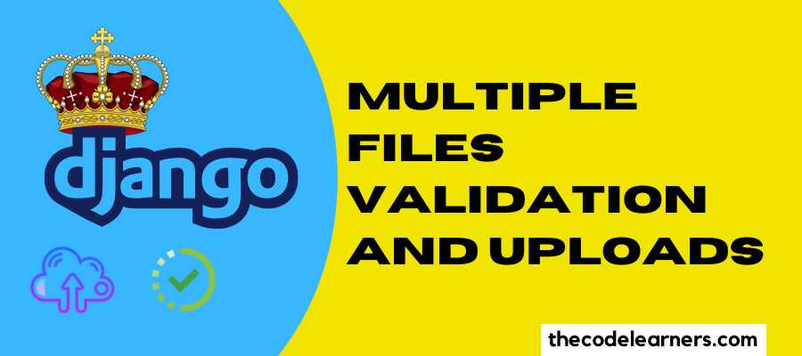 Python Django - Multiple Files Validation and Uploads