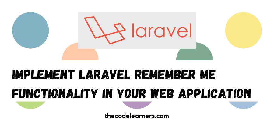 Implement Laravel Remember Me Functionality in Your Web Application