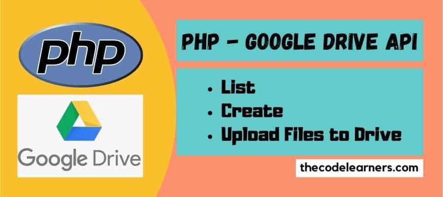 PHP Google Drive API - List, Create Folders, Sub Folders and Upload Files