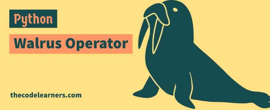 Python Walrus Operator - Assignment Expression Operator with Examples