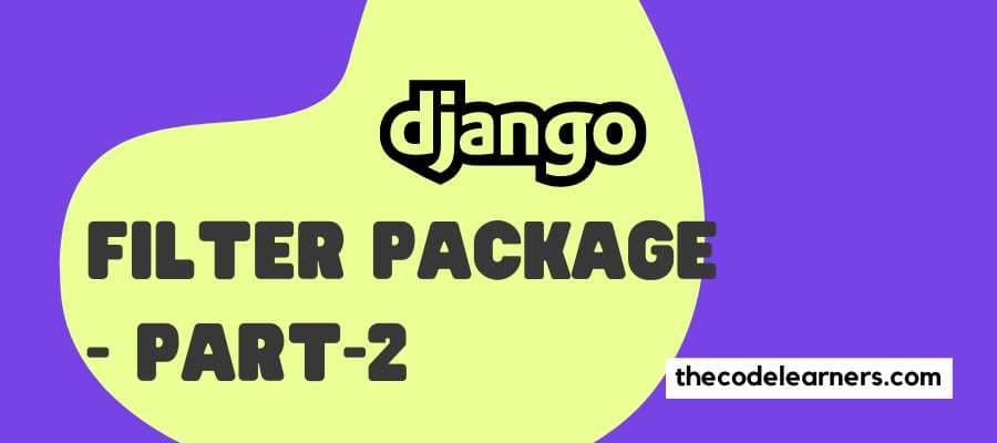 Django Filter Package - Part-2