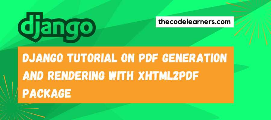 Django Tutorial on PDF Generation and Rendering with xhtml2pdf Package