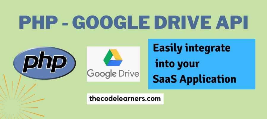 Integrate PHP Google Drive API into your Saas Application with User Login