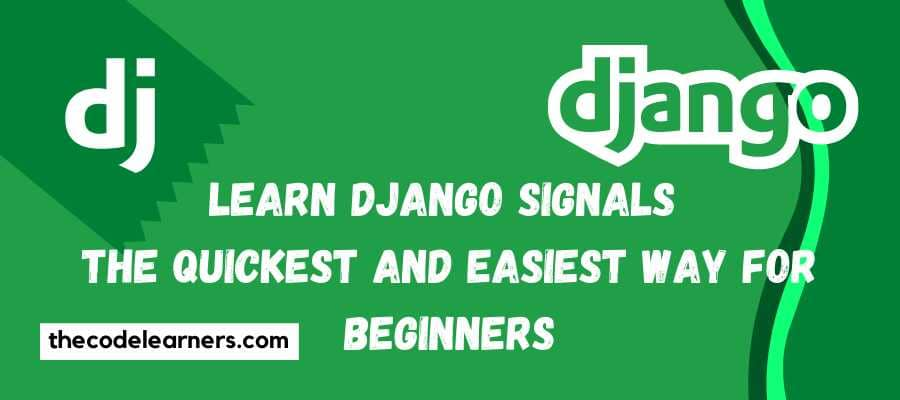 Learn Django Signals The Quickest and Easiest Way for Beginners