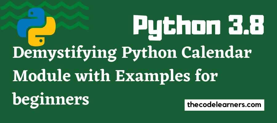 Demystifying Python Calendar Module with Examples for beginners