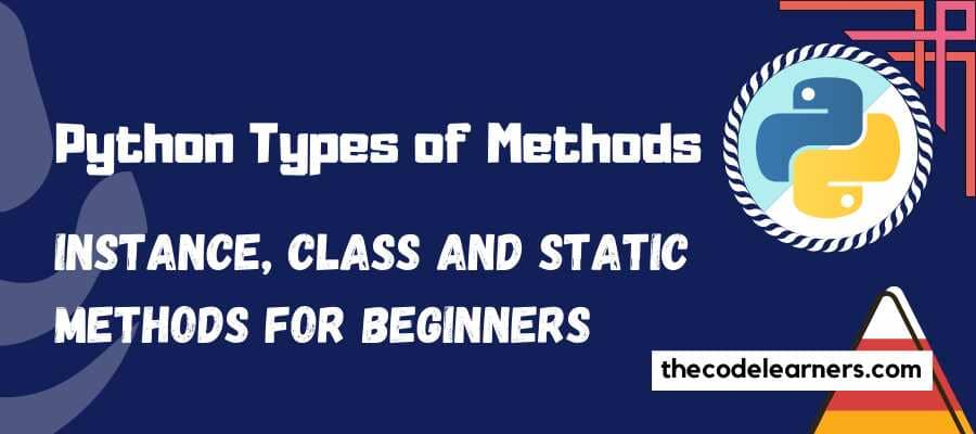 Python Types of Methods Instance Class and Static Methods for Beginners