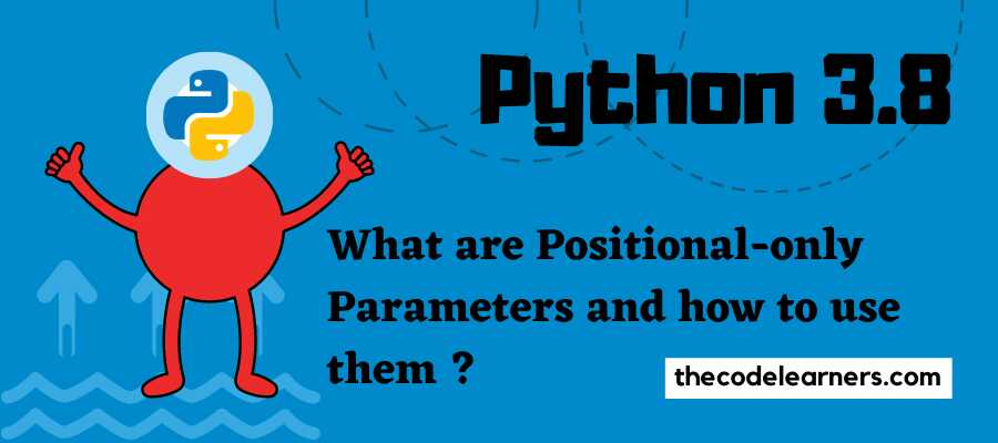 What are Positional-only Parameters and how to use them in Python 3.8