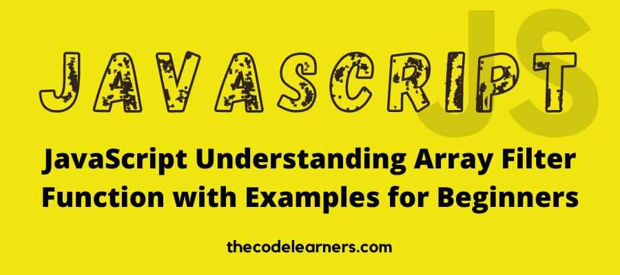 JavaScript Understanding Array Filter Function with Examples for Beginners