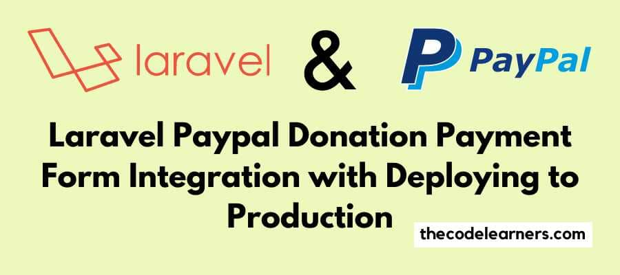 Laravel Paypal Donation Payment Form Integration with Deploying to Production