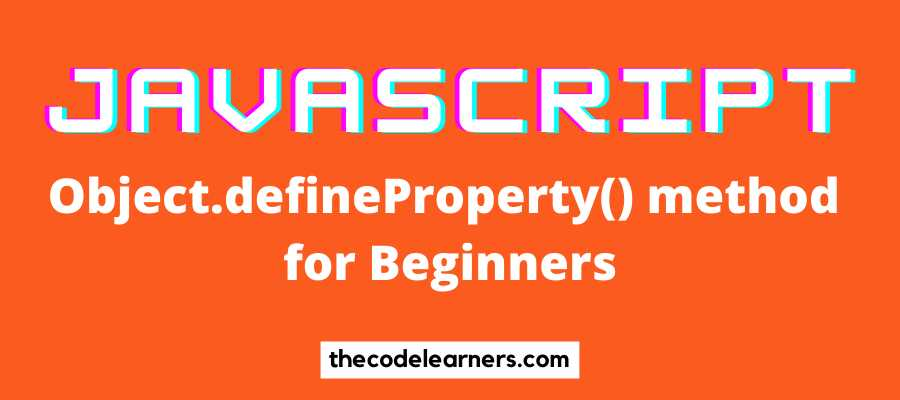 Learn Javascript Object.defineProperty() method for Beginners