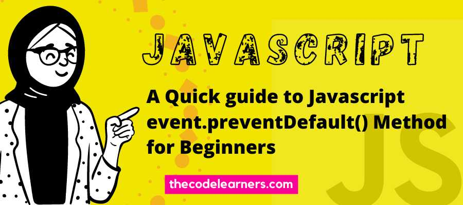 A Quick guide to Javascript event.preventDefault() Method for Beginners