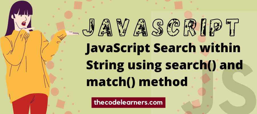 JavaScript Search within String using search() and match() method