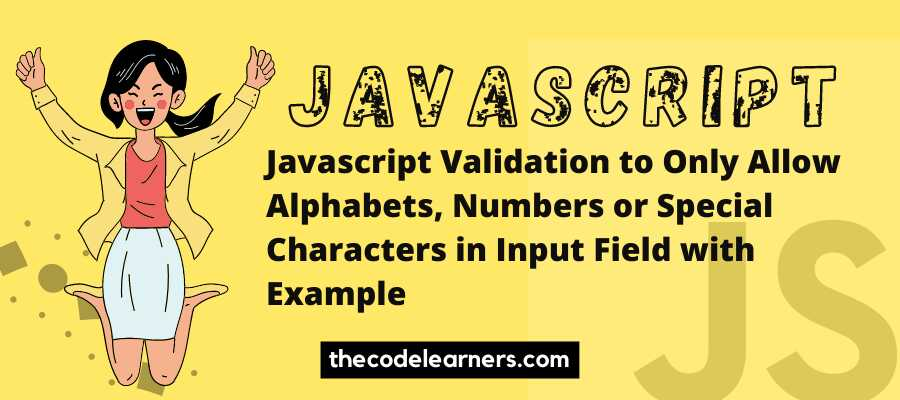 Javascript Validation to Only Allow Alphabets in Input Field with Example