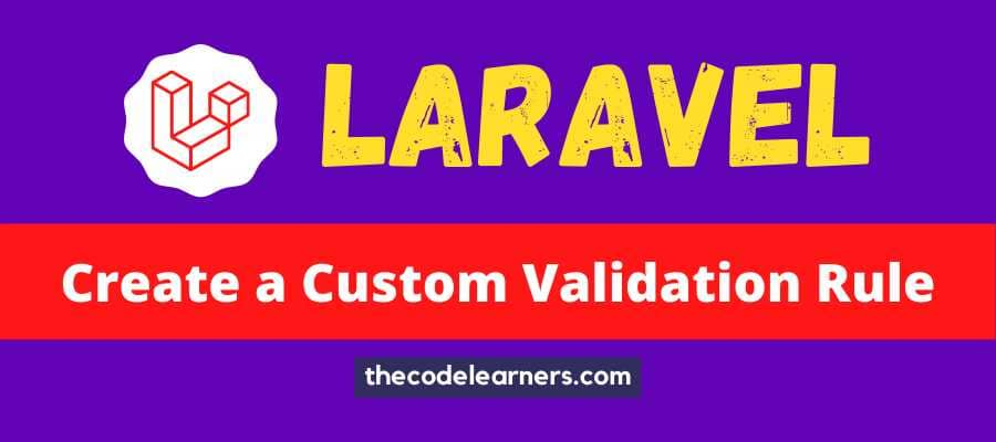 Laravel Custom Validation Rule for beginners