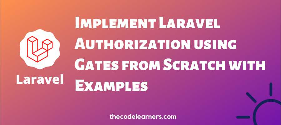 Implement Laravel Authorization using Gates from Scratch with Examples
