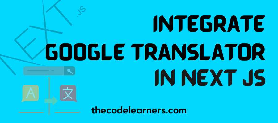 How to add Google Translator to your Next Js Project