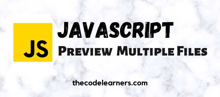 Javascript Multiple Files Preview using createObjectURL and FileReader